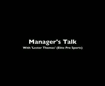 MANAGERS TALK WITH LESTER THOMAS (ELITE PRO SPORTS)